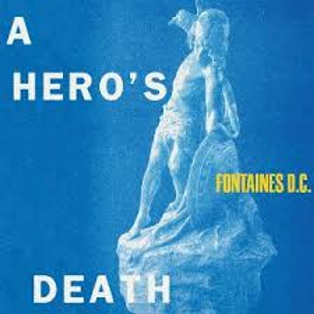 Hero's death (A) / Fontaines D.C. |
