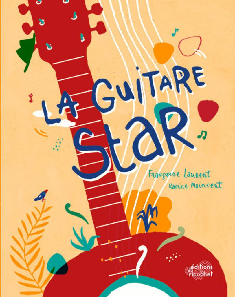 La guitare star / Françoise Laurent |